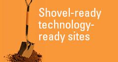 Shovel-ready, technology-ready sites